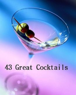 Cooking Tips eBook - 43 Great Cocktails - Make home 43 types of different cocktails without any professionals help and so much fun....