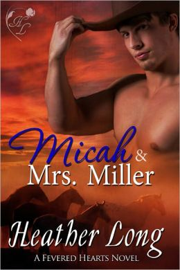 Micah & Mrs Miller (Fevered Hearts #3)