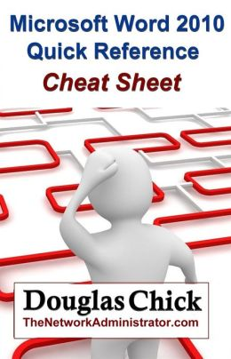 Microsoft Word 2010 Quick Reference Cheat Sheet