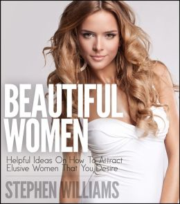 Beautiful Women: Helpful Ideas On How To Attract Elusive Women That You Desire
