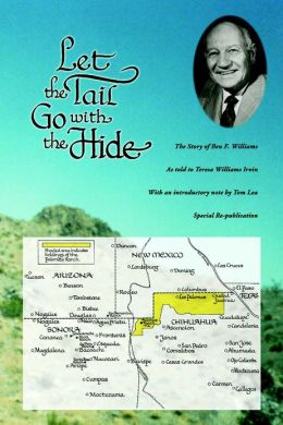 Let the Tail Go with the Hide: The Ben F. Williams Story