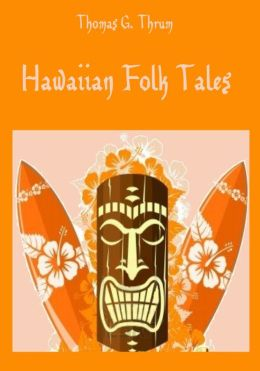 Hawaiian Folk Tales (Illustrated)