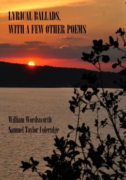 Lyrical Ballads, With a Few Other Poems (Illustrated)