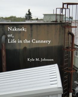Naknek; or, Life in the Cannery