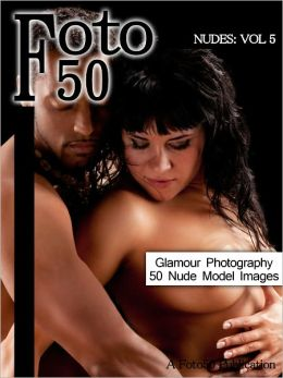 Foto 50: Nudes Vol. 5, 50 Naked Model Photos & Nude Girls Glamour Photography