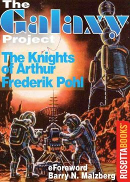The Knights of Arthur: A Short Story, Science Fiction, Post-1930 Classic By Frederik Pohl! AAA+++