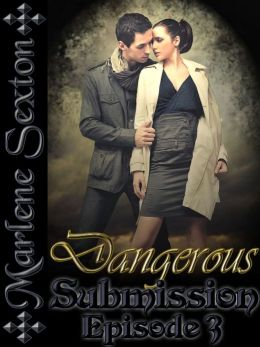 Dangerous Submission - Episode 3 (An Erotic Thriller)