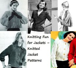 Knitting Fun for Jackets – Knitted Jacket Patterns