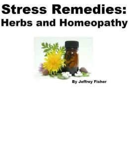 Stress Remedies: Herbs and Homeopathy
