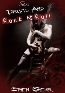 Men's Erotica: Sex, Drugs and Rock n' Roll
