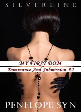 My First Dom: Dominance and Submission #1