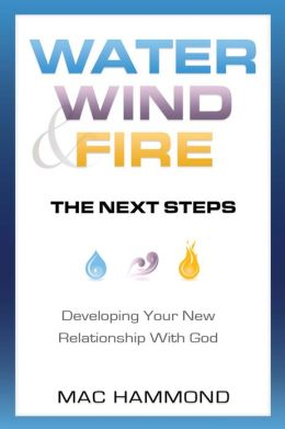Water, Wind & Fire: The Next Steps
