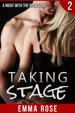 Taking Stage 2: A Night with the Rock Star (BBW Erotic Romance)