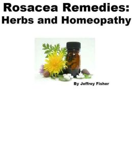 Rosacea Remedies: Herbs and Homeopathy