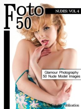 Foto 50: Nudes Vol. 4, 50 Naked Model Photos & Nude Girls Glamour Photography