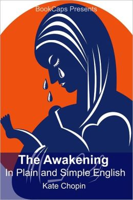 The Awakening In Plain and Simple English (Includes Study Guide, Complete Unabridged Book, Historical Context, Biography and Character Index)(Annotated)