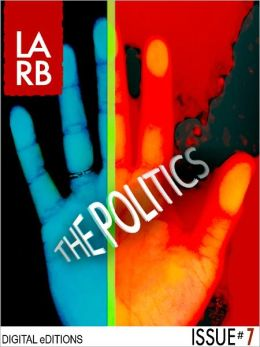 Los Angeles Review of Books - Digital Editions: The Politics