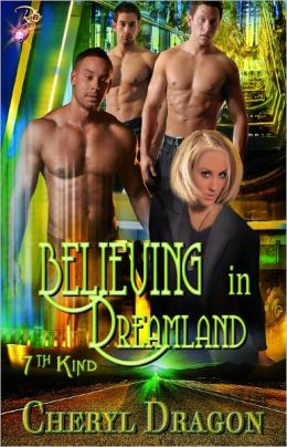 Believing in Dreamland [Sci-fi Erotic Romance, Multiple Partners, 7th Kind Series]