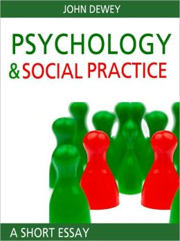 Psychology and Social Practice: A Short Essay