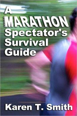 A Marathon Spectator's Survival Guide