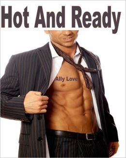 Hot And Ready - Gay Seduction Male Dominance Male Submission XXX Erotica