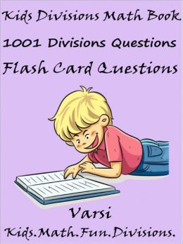 Kids Divisions Math Book : 1001 Divisions Questions