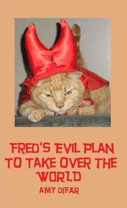 Fred's Evil Plan to Take over the World