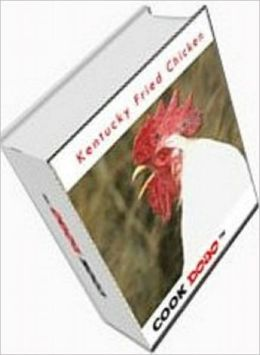 KFC - Kentucky Fried Chicken Secret Recipes CookBook - These are the actual secret recipes from the world famous restaurant chain...