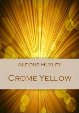Crome Yellow (Illustrated)