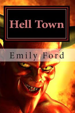 Hell Town: A Novella