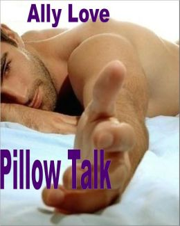 Pillow Talk M/M Gay Seduction Down Low XXX Erotica