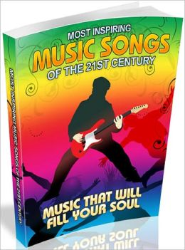 Most Inspiring Music Songs Of The 21st Century: Music That Will Fill Your Soul