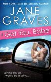 Book Cover Image. Title: I Got You, Babe, Author: Jane Graves