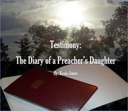 Testimony: The Diary of a Preacher's Daughter