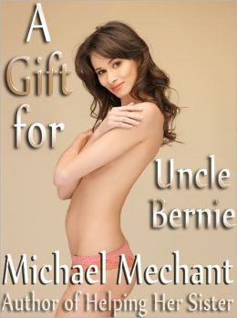 A Gift for Uncle Bernie