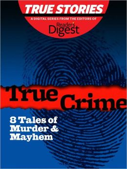 True Crime: 8 Tales of Murder & Mayham