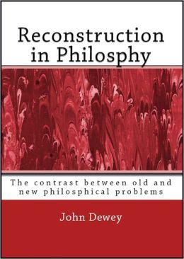 Reconstruction in Philosophy