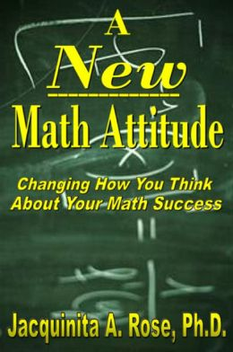 A New Math Attitude (Changing How You Think About Your Math Success)