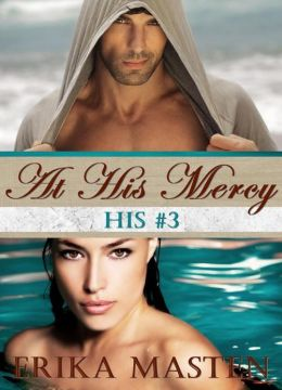 At His Mercy: His #3 (A Billionaire Domination Serial)