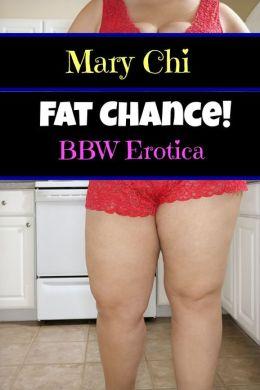 Fat Chance, BBW Erotica