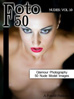 Foto 50: Nudes Vol. 10, 50 Naked Model Photos & Nude Girls Glamour Photography