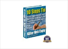 10 Steps To Killer Web Copy- Finally Copaywriting Guru Reveals His Proven Tactics For Writing Web Copy That Creates A Flood Of Sales! AAA+++