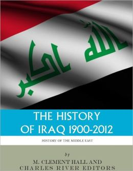 The History of Iraq, 1900-2012