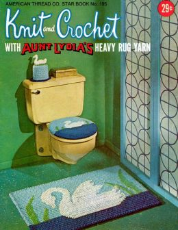 Knit & Crochet with Aunt Lydia's Heavy Rug Yarn, Star Book No. 195