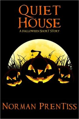 Quiet House: A Halloween Short Story