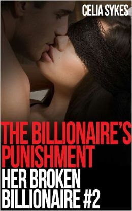 The Billionaire's Punishment (Billionaire Erotica)