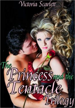 The Princess and the Tentacle Trilogy (Tentacle Sex Erotic Romance)