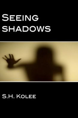 Seeing Shadows (Shadow Series #1)
