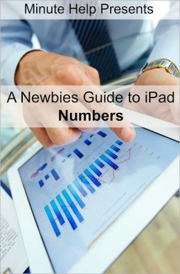 A Newbies Guide to iPad Numbers (iOS 6 Update)