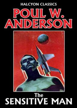 The Sensitive Man: A Science Fiction, Post-1930 Classic By Poul William Anderson! AAA+++